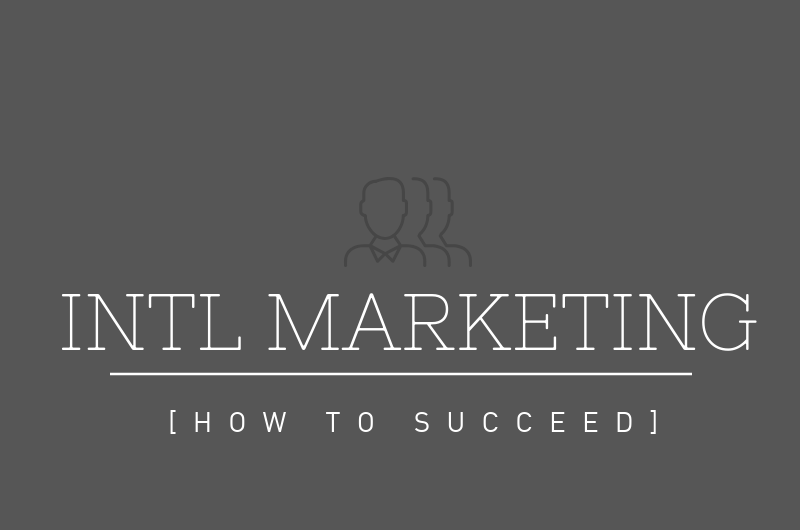 How To Succeed at International Marketing